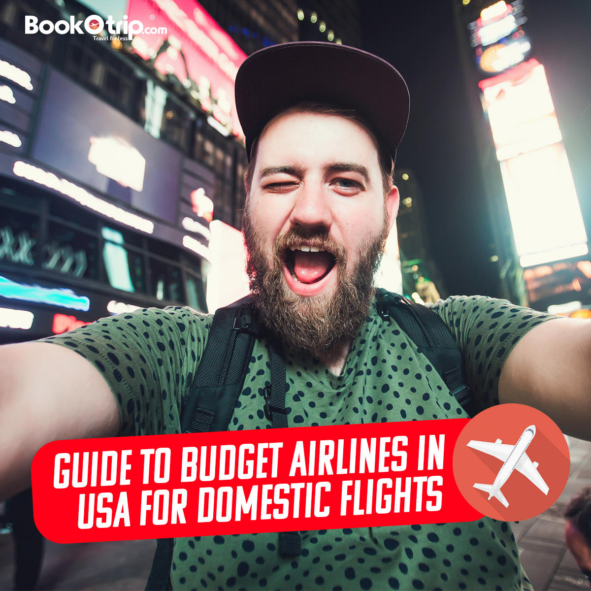 Guide To Budget Airlines In USA For Domestic Flights